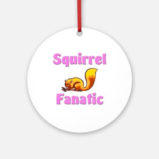 Squirrel Fanatic Ornament (Round)