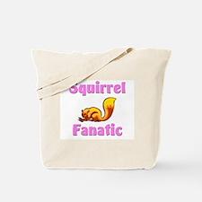 Squirrel Fanatic Tote Bag