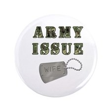 "Army Issue Wife Dogtags 3.5"" Button"