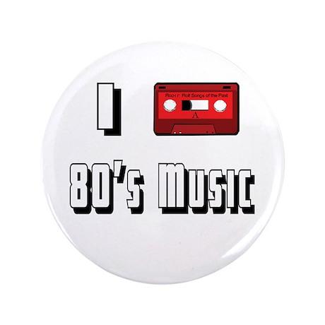 "I love 80's Music 3.5"" Button"