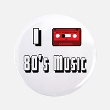 "I love 80's Music 3.5"" Button"