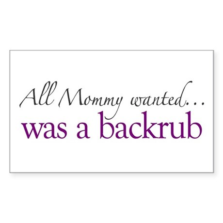 Mommy wanted a Backrub Rectangle Sticker 10 pk)