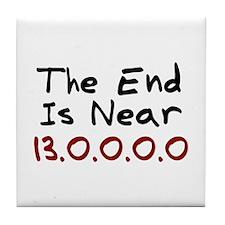 End Is Near 13.0.0.0.0 Tile Coaster