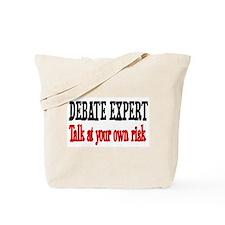 Debate Expert talk at your risk Tote Bag