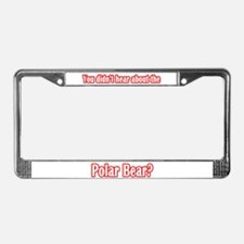 You Didn't Hear...? License Plate Frame