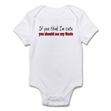 If you think I'm cute Uncle Infant Bodysuit