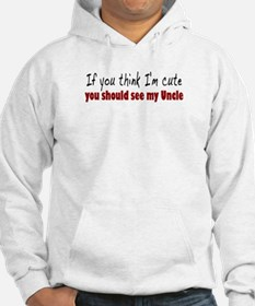 If you think I'm cute Uncle Hoodie