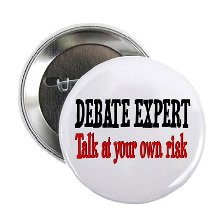 "Debate Expert talk at your risk 2.25"" Button"