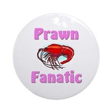 Prawn Fanatic Ornament (Round)