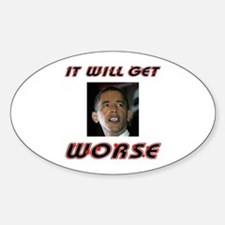 WORSE TO COME Oval Decal