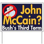 McCain: Bush's Third Term Yard Sign