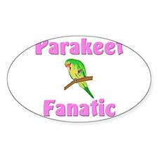 Parakeet Fanatic Oval Decal
