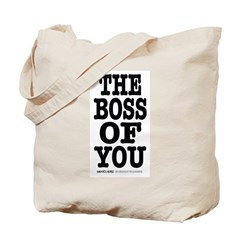 The Boss of You Tote Bag
