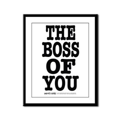 The Boss of You Framed Panel Print