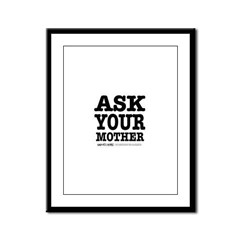 Ask Your Mother Framed Panel Print