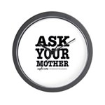 Ask Your Mother Wall Clock