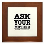 Ask Your Mother Framed Tile