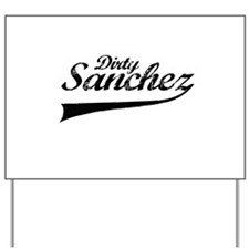 Dirty sanchez Yard Sign