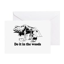 Do it in the woods Greeting Card