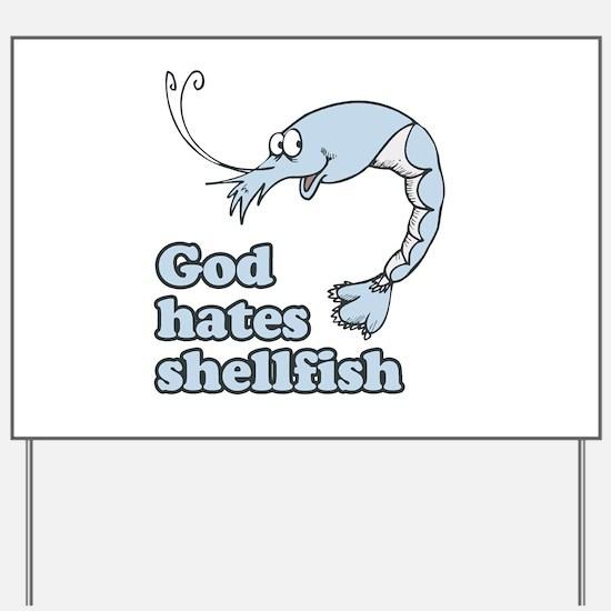 God hates shellfish Yard Sign