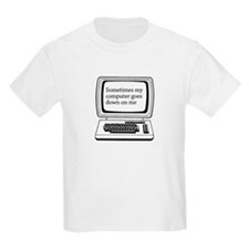 Sometimes my computer goes down on me T-Shirt