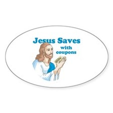 Jesus saves with coupons Oval Decal