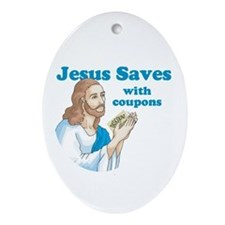Jesus saves with coupons Oval Ornament