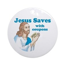 Jesus saves with coupons Ornament (Round)