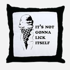 It's not gonna lick itself Throw Pillow