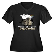 Come out of your log cabins Women's Plus Size V-Ne