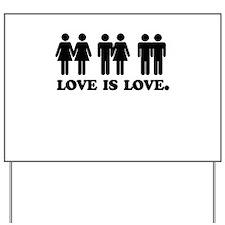 Love is love Yard Sign