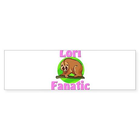 Lori Fanatic Bumper Sticker