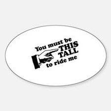 You must be this tall to ride me Oval Decal