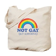 Not gay but supportive Tote Bag