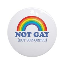 Not gay but supportive Ornament (Round)