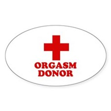 Orgasm donor Oval Decal