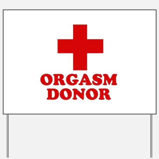 Orgasm donor Yard Sign