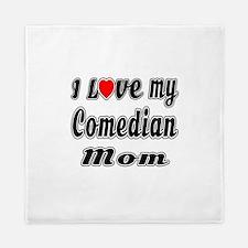 I Love My COMEDIAN Mom Queen Duvet