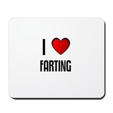 I LOVE FARTING Mousepad