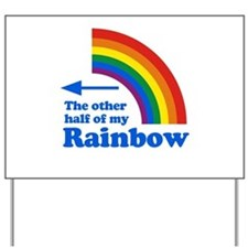 The other half of my rainbow (left) Yard Sign