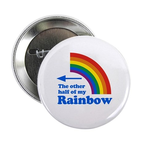 "The other half of my rainbow (left) 2.25"" Button"