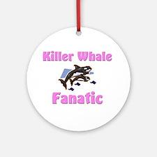 Killer Whale Fanatic Ornament (Round)