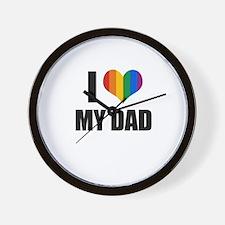 I love my gay dad Wall Clock