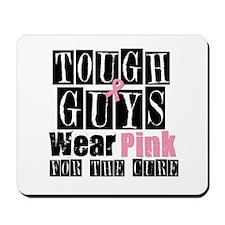Tough Guys Wear Pink Mousepad