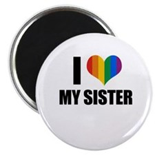 """I love my gay sister 2.25"""" Magnet (10 pack)"""