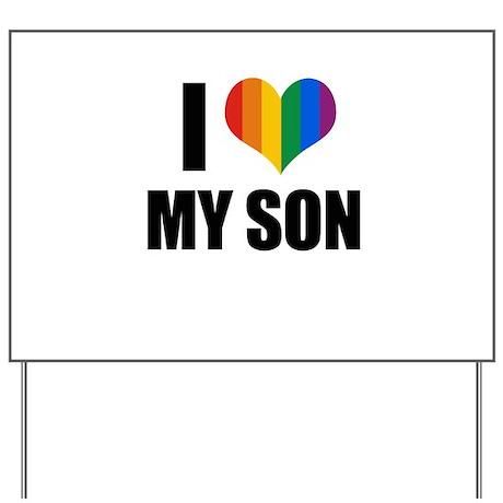 I love my gay son Yard Sign