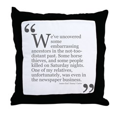 Embarrassing Ancestors Throw Pillow