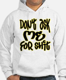 Don't Ask Me For ... -- T-SHI Hoodie