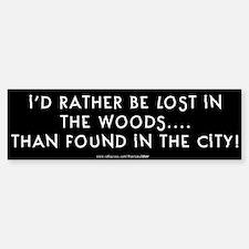 I'd Rather Be Lost in the Woods Bumper Bumper Bumper Sticker