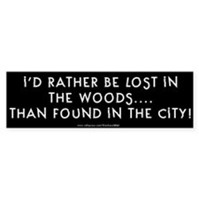 I'd Rather Be Lost in the Woods Bumper Bumper Sticker